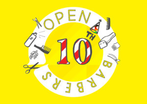 A white circle on a yellow background. In the centre is a red and white striped 10th, with the th wearing a rainbow coloured party hat. Inside the white circle it says Open Barbers. The white circle is being snipped like a ribbon, and between the words open and barbers are various hand drawn, dancing hairdressing tools.